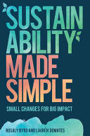 Sustainability made simple: small changes for big impact, by Rosaly Byrd and Lauren DeMates